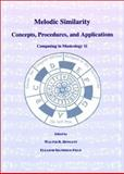 Melodic Similarity : Concepts, Procedures, and Applications, Hewlett, Walter B. and Selfridge-Field, Eleanor, 0262581752