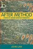 After Method : Mess in Social Science Research, Law, John, 0415341752