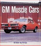 GM Muscle Cars, William G. Holder and Phillip Kunz, 0760311757