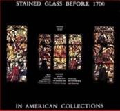 Stained Glass Before 1700 in American Collections 9780815091752