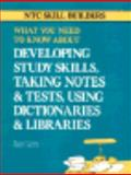 What You Need to Know about Developing Study Skills, Taking Notes and Tests, Using Dictionaries and Libraries, Conan, Marcia and Heavers, Kathy, 0844251755
