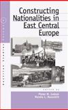 Constructing Nationalities in East Central Europe, , 1571811753