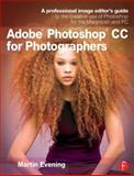 Adobe Photoshop CC for Photographers, Martin Evening, 0415711754