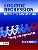 Logistic Regression Using the SAS System : Theory and Application, Allison, Paul D. and SAS Institute Staff, 0471221759