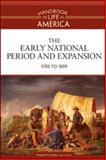 The Early National Period and Expansion, 1783 - 1859, , 0816071756