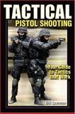 Tactical Pistol Shooting, Erik Lawrence, 0896891755