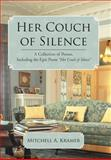 Her Couch of Silence, Mitchell A. Kramer, 1469791757