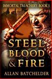 Steel, Blood and Fire, Allan Batchelder, 1491091754