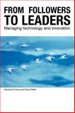 From Followers to Leaders : Managing Technology and Innovation in Newly Industrializing Countries, Forbes, Naushad and Wield, David, 0415251753