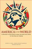 America in the World : A History in Documents from the War with Spain to the War on Terror, , 0691161755