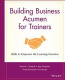 Building Business Acumen for Trainers : Skills to Empower the Learning Function, Gargiulo, Terrence L. and Bunzel, Tom, 0787981753