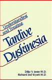 Understanding and Treating Tardive Dyskinesia, Jeste, Dilip V. and Wyatt, Richard J., 0898621755