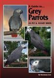 A Guide to Grey Parrots as Pet and Aviary Birds, Low, Rosemary, 0975081756