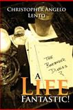 The Bartender Diaries... a Life Fantastic!, Christopher Lento, 1465341757