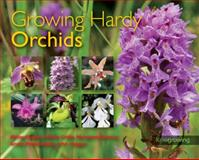 Growing Hardy Orchids, Philip Seaton and Margaret Ramsay, 1842461753
