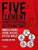 Five Element Constitutional Acupuncture, Hicks, Angela and Hicks, John, 0702031755
