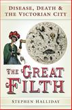 The Great Filth, Stephen Halliday, 0752461753