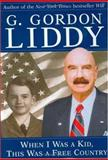When I Was a Kid, This Was a Free Country, G. Gordon Liddy, 0895261758