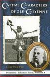 Capital Characters of Old Cheyenne, Lori Van Pelt, 0931271754