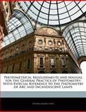 Photometrical Measurements and Manual for the General Practice of Photometry, Wilbur Morris Stine, 1141431750