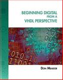 Beginning Digital from a VHDL Perspective, Meador, Don, 1418041750