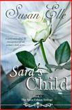 The Sara Colson Trilogy : Sara's Child, Susan Elle, 1490531750