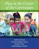 Play at the Center of the Curriculum, Van Hoorn, Judith L. and Nourot, Patricia Monighan, 0133461750