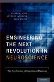 Engineering the Next Revolution in Neuroscience, Alcino J. Silva and John Bickle, 0199731756