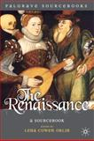 The Renaissance : A Sourcebook, Orlin, Lena Cowen, 0230001750
