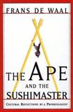 Ape and the Sushi Master, Frans B. M. De Waal, 0465041752