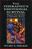 The Therapist's Emotional Survival, Stuart D. Perlman, 0765701758
