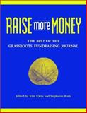 Raise More Money : The Best of the Grassroots Fundraising Journal, , 0787961752