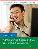 Exam 70-462 Administering Microsoft SQL Server 2012 Databases, Microsoft Official Academic Course, 1118441753