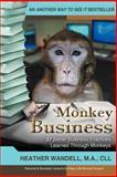 Monkey Business, Heather A. Wandell, 1475911750