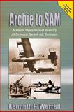 Archie to SAM - a Short Operational History of Ground-Based Air Defense, Kenneth Werrell, 1478361751