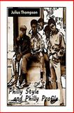 Philly Style and Philly Profile, Julius Thompson, 1484061756