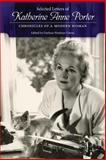 Selected Letters of Katherine Anne Porter : Chronicles of a Modern Woman, , 1628461756