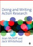 Doing and Writing Action Research, Whitehead, A. Jack and McNiff, Jean, 1847871755