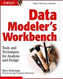 Data Modeler's Workbench : Tools and Techniques for Analysis and Design, Hoberman, Steve, 0471111759