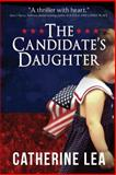 The Candidate's Daughter, Catherine Lea, 0473261758
