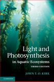 Light and Photosynthesis in Aquatic Ecosystems, Kirk, John T. O., 0521151759