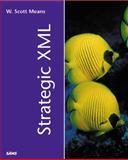 Strategic XML, W. Scott Means, 0672321750