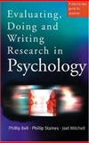 Evaluating, Doing and Writing Research in Psychology : A Step-by-Step Guide for Students, Bell, Philip and Staines, Phillip James, 0761971750