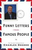 Funny Letters from Famous People, Charles Osgood, 076791175X