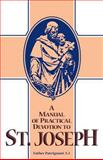 A Manual of Practical Devotion to St. Joseph, Patrignani, 0895551756