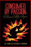 Consumed by Passion, Boniface Okenchi Eziomume, 1490821759