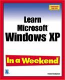 Learn Windows XP in a Weekend, Murray, Katherine, 1931841756
