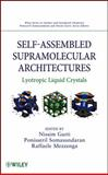 Self-Assembled Supramolecular Architectures : Lyotropic Liquid Crystals, Garti, Nissim and Garti, 0470281758