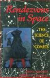 Rendezvous in Space : The Science of Comets, Brandt, John C., 0716721759