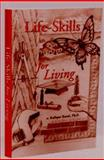 Life-Skills for Living, Rafique Y. Rasul, 0965691756